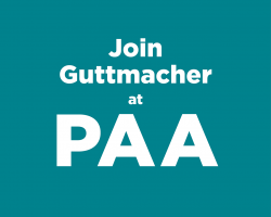 Join Guttmacher at PAA annual meeting